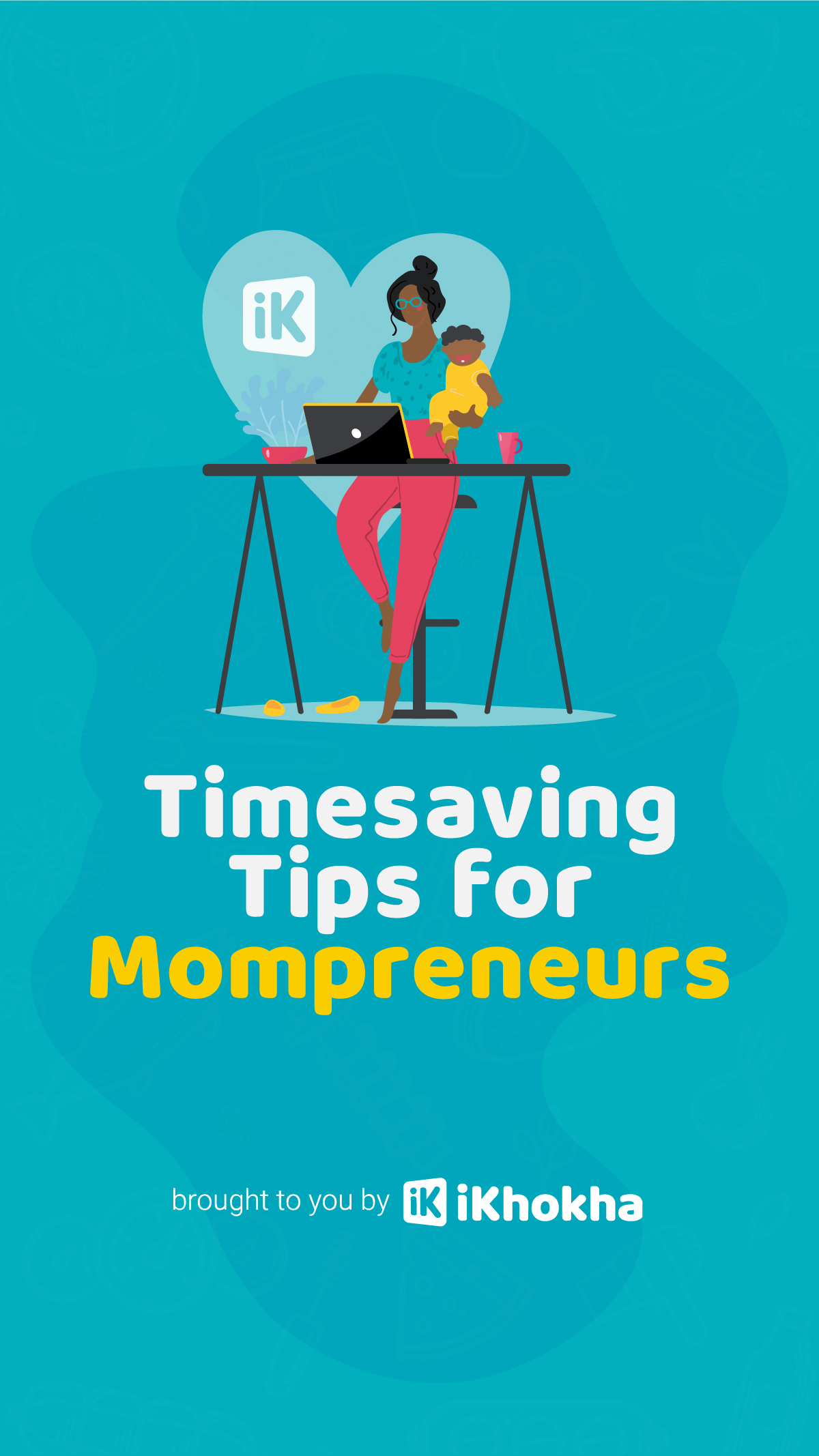 Time saving tips for mompreneures